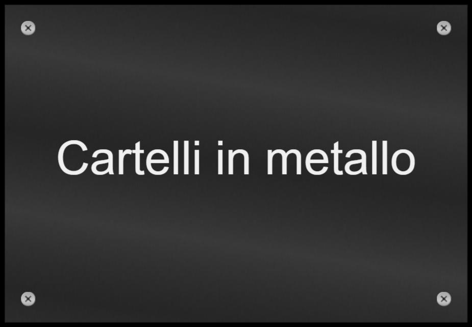 cartelli in metallo